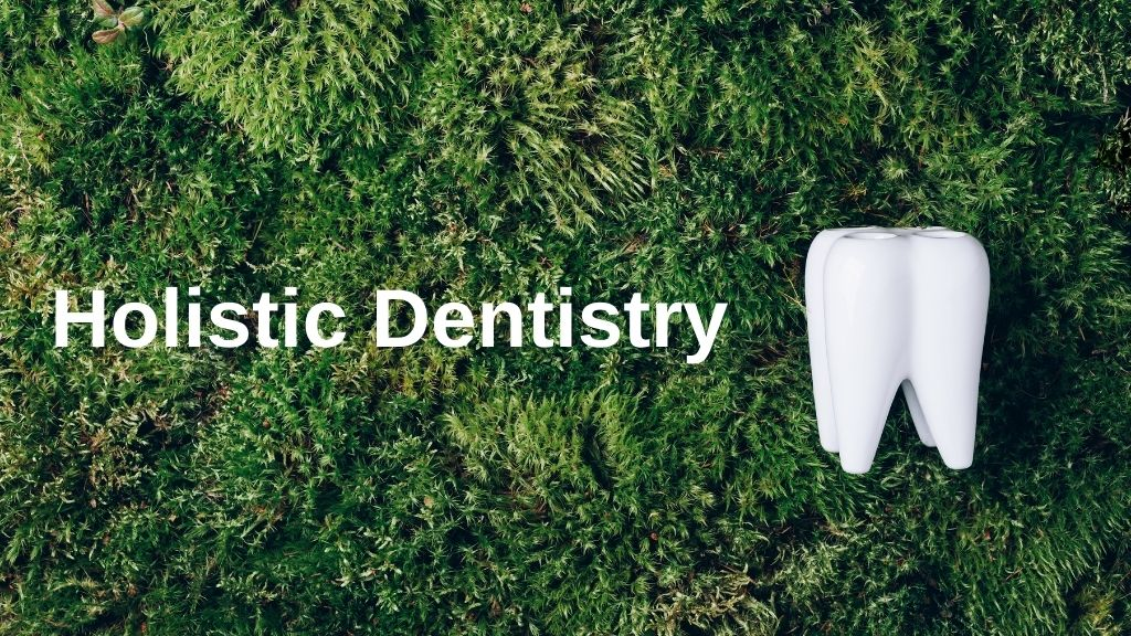 What does a holistic dentist do?